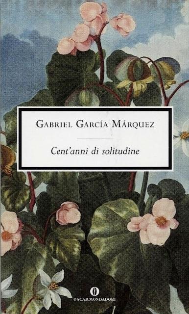 Cent'anni di solitudine di Gabriel Garcia Marquez, Premio Nobel per la Letteratura.